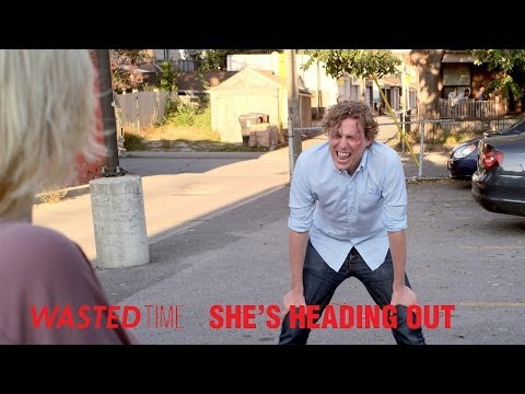 Wasted Time: Episode 5 She's Heading Out