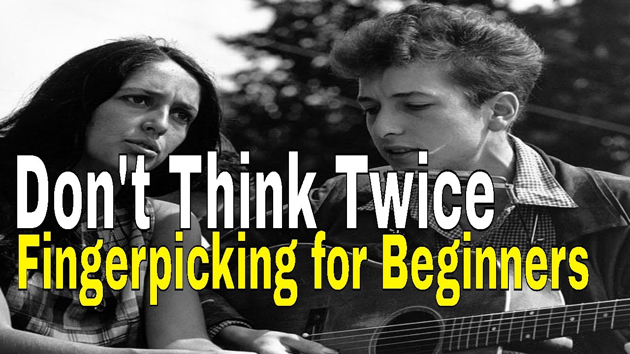 Don't Think Twice, It's Alright Guitar Lesson Easy Fingerpicking