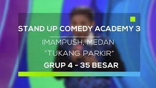 Video Stand Up Comedy Academy 3 : Imampush, Medan - Tukang Parkir MP3, 3GP, MP4, WEBM, AVI, FLV Februari 2018