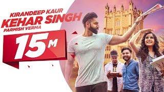 Video Kehar Singh | Kirandeep Kaur | Parmish Verma | Desi Crew | Latest Punjabi Song 2017 | Speed Records MP3, 3GP, MP4, WEBM, AVI, FLV November 2017