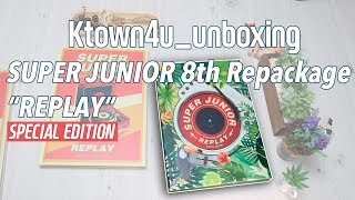 [Ktown4u_unboxing] SUPER JUNIOR - 8th Repackage [REPLAY] Special edition 슈퍼주니어 スーパージュニア