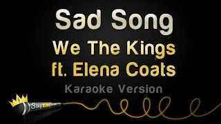 Video We The Kings ft. Elena Coats - Sad Song (Karaoke Version) MP3, 3GP, MP4, WEBM, AVI, FLV Juli 2018