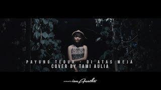 Payung Teduh -  Di Atas Meja ( Tami Aulia Cover Video )