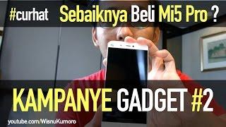 Video Xiaomi Mi5 Pro: Kenapa SEBAIKNYA Beli? #CurhatGadget MP3, 3GP, MP4, WEBM, AVI, FLV November 2017