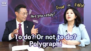 #4 To do Or not to do Polygraph!
