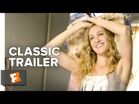 Sex And The City 2008 Official Trailer 1 Sarah Jessica Parker Movie