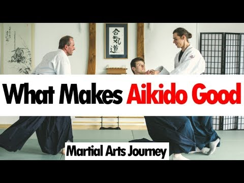What Makes Aikido Good • Martial Arts Journey