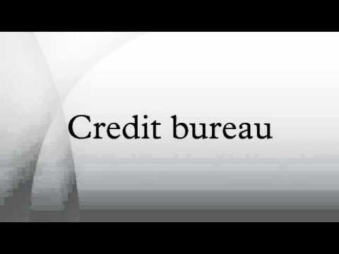 Credit bureau