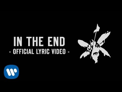 In the End Lyric Video