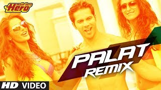 Palat - Tera Hero Idhar Hai Remix Song - Main Tera Hero
