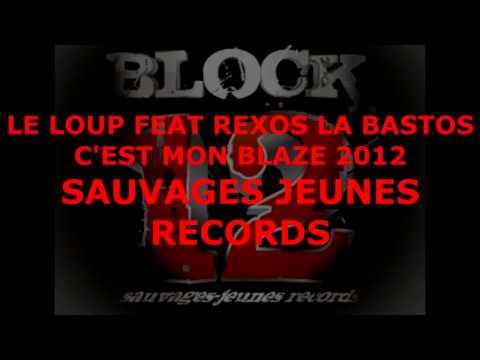 LE LOUP FEAT REXOS LA BASTOS ( LE LOUP C'EST MON BLAZE 2012 )