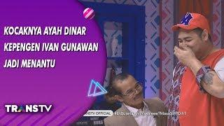 Video BROWNIS - Kocaknya Ayah Dinar Candy Kepengen Ivan Gunawan Jadi Menantunya (9/8/19) Part 2 MP3, 3GP, MP4, WEBM, AVI, FLV Agustus 2019