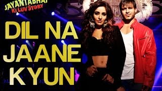 Vivek Oberoi, Neha Sharma, Atif Aslam - Dil Na Jaane Kyun - Official Song Video - Jayantabhai Ki Luv Story