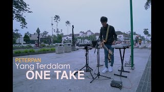 Video Peterpan - Yang Terdalam ( ONE TAKE - COVER ) by ALFFY REV MP3, 3GP, MP4, WEBM, AVI, FLV Maret 2018