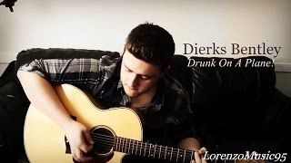 dierks bentley drunk on a plane cover new song vidinfo. Cars Review. Best American Auto & Cars Review