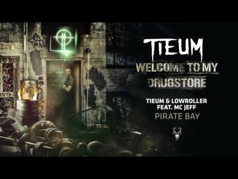 Tieum & Lowroller feat. MC Jeff - Pirate Bay