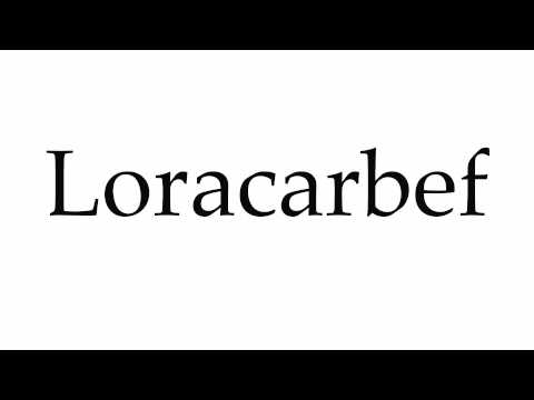 How to Pronounce Loracarbef