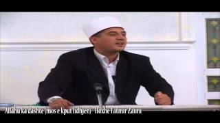 Allahu ka dashtë (mos e kput lidhjen) - Hoxhë Fatmir Zaimi