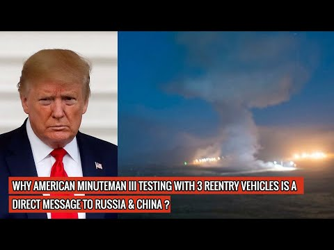 U.S MILITARY TESTS MINUTEMAN 3 ICBM WITH 3 REENTRY VEHICLES - CLEAR MESSAGE TO RUSSIA & CHINA !