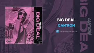 Cam'ron - Big Deal (AUDIO)