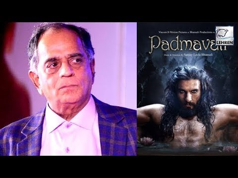 Pahalaj Nihalani REACTS On Padmavati Ban