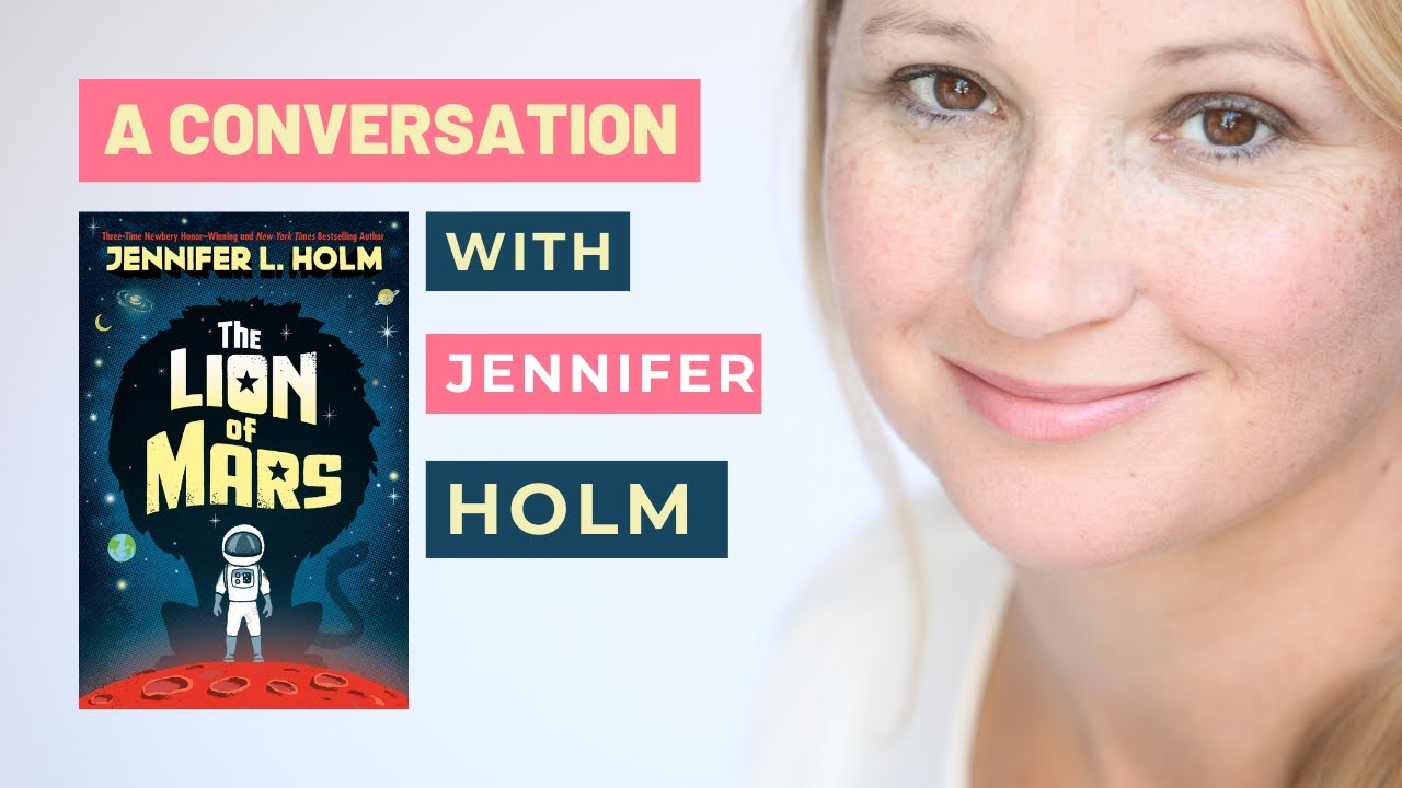 A Live Conversation with Jennifer L. Holm Discussing The Lion of Mars