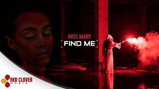 Miss Mary Find Me pop music videos 2016