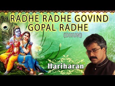 Video Radhe Radhe Govind Gopal Radhe DHUN BY HARIHARAN I Full Video Song download in MP3, 3GP, MP4, WEBM, AVI, FLV January 2017