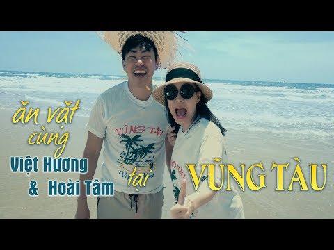 Việt Hương 2017 - Ăn Vặt Tại Vũng Tàu Cùng Việt Hương Và Hoài Tâm - Thời lượng: 22:08.