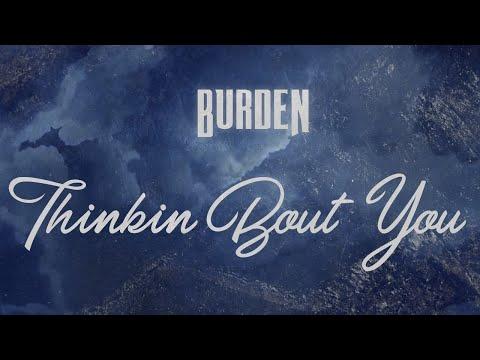 Burden - Thinkin Bout You (Lyric Video)
