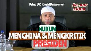 Video Hukum Menghina & Mengkritik Presiden | Ustadz DR. Khalid Basalamah MP3, 3GP, MP4, WEBM, AVI, FLV Desember 2018
