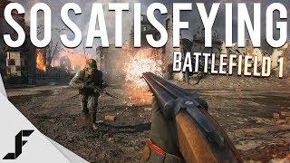 SO SATISFYING - Battlefield 1