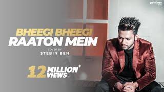 Download Video Bheegi Bheegi Raaton Mein - Unplugged Cover   Stebin Ben   Adnan Sami MP3 3GP MP4