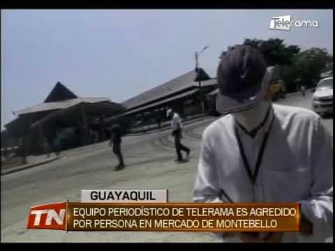 Equipo periodístico de Telerama es agredido por persona en mercado de Montebello