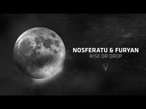 Nosferatu & Furyan - Rise Or Drop