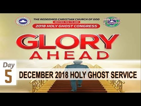 "DECEMBER 2018- RCCG HOLY GHOST SERVICE ""Glory Ahead"""