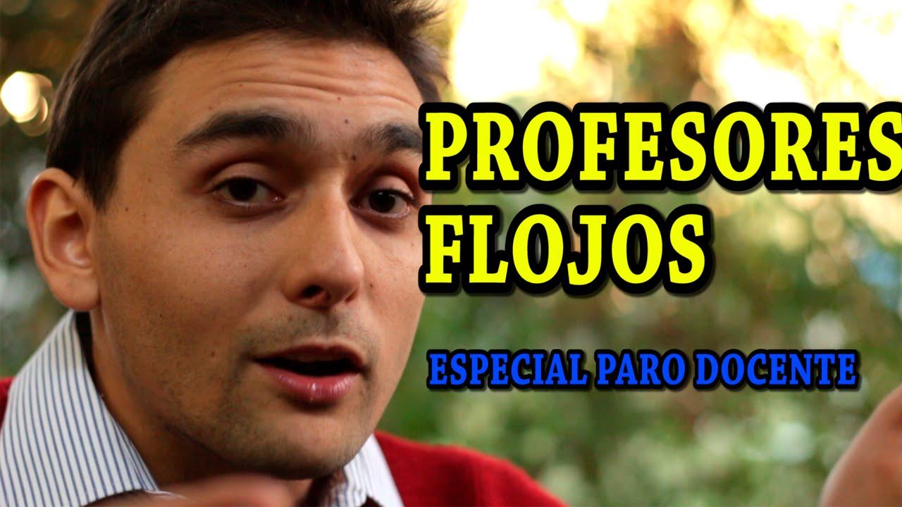 Profesores Flojos – Especial Paro Docente – Dejen