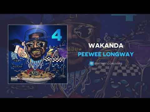 PeeWee Longway - Wakanda (AUDIO)