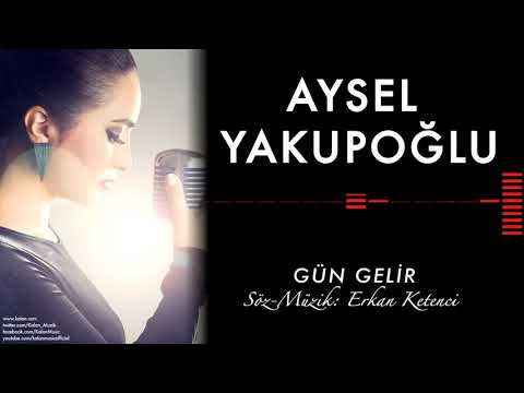 Aysel Yakupoğlu   Gün Gelir  Orijinal Dizi Müzikleri © 2016 Kalan Müzik    YouTube (видео)