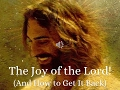 The Joy of the Lord!