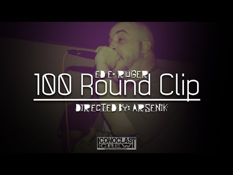 ED E. RUGER- 100 Round Clip (Official Video)