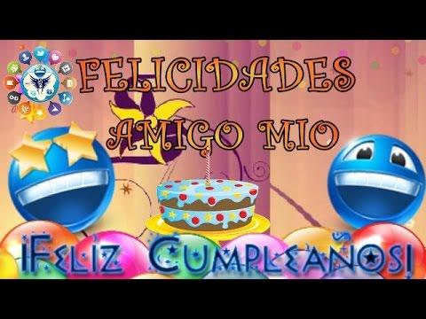 Feliz cumpleaños amiga - Feliz Cumpleaños Amigo Mio