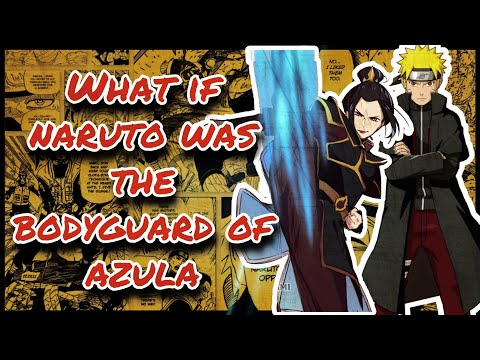 What If Naruto Was The Bodyguard Of Azula    Part 21