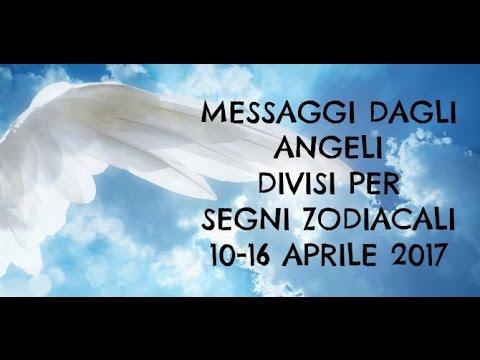 Messaggi Angelici divisi per Segno Zodiacale ★ Dal 10 al 16 aprile 2017