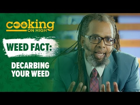 COOKING ON HIGH - Facts - Decarbing Your Weed
