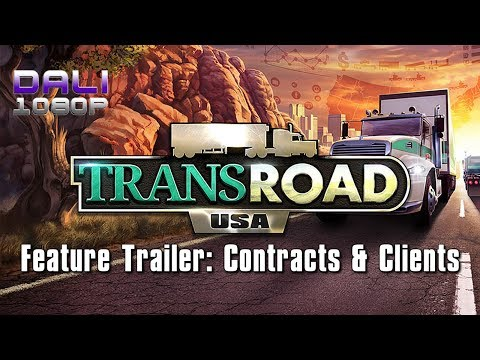 TransRoad: USA - Feature Trailer: Contracts & Clients