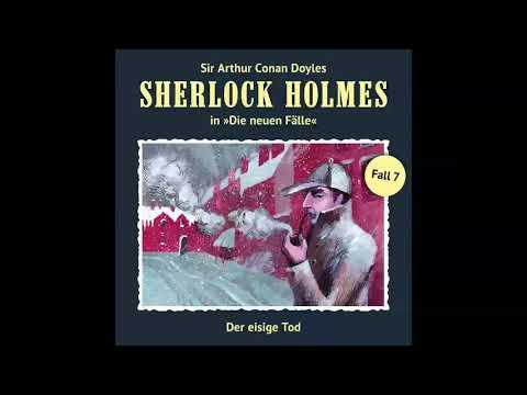 Sherlock Holmes - Die neuen Fälle, Fall 07: Der eisige Tod (Komplettes Hörspiel)