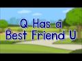 Q Has a Best Friend U | Phonics Song | Jack Hartmann