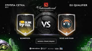 Blinkpool vs Wind and Rain, The International EU QL [Maelstorm, Lum1Sit]
