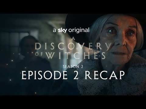 A Discovery Of Witches: Series 2 Episode 2 in 120 seconds